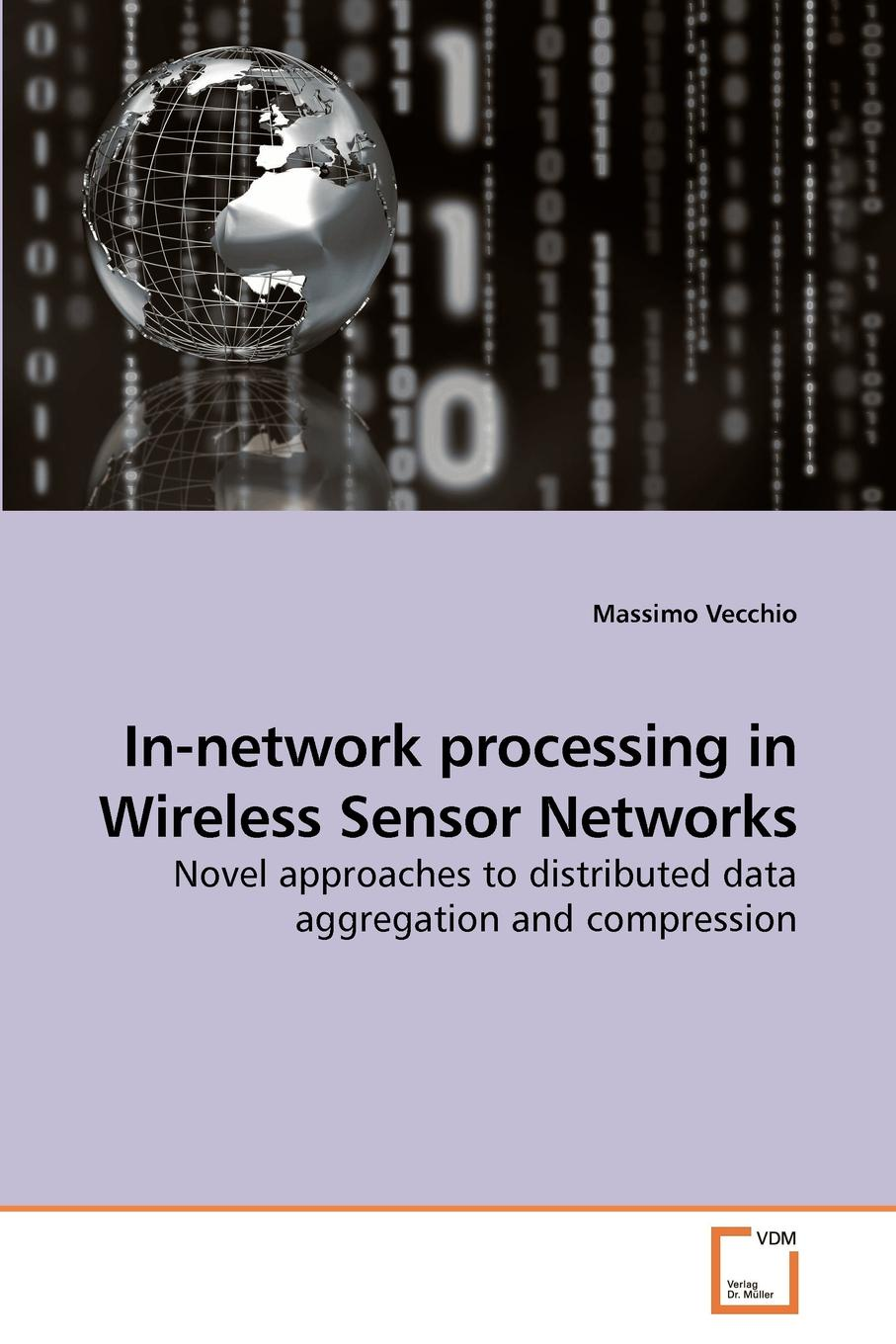 Фото - Massimo Vecchio In-network processing in Wireless Sensor Networks agent based snort in distributed environment