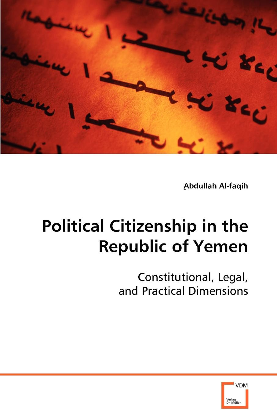 ِAbdullah ِAl-faqih Political Citizenship in the Republic of Yemen alexey szydlowski ferguson model of the racial political conflict constitutional and legal aspects