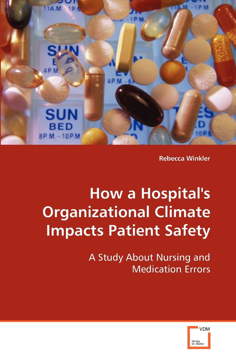 Rebecca Winkler How a Hospital.s Organizational Climate Impacts Patient Safety недорого