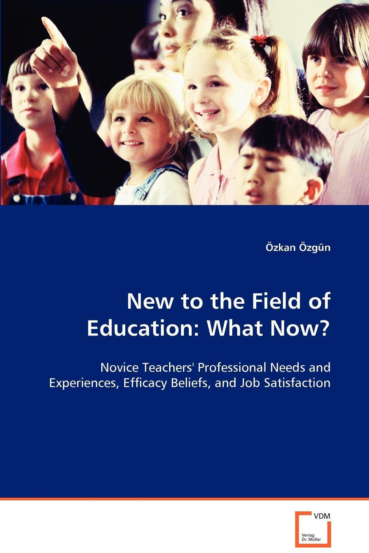лучшая цена Özkan Özgün New to the Field of Education. What Now.