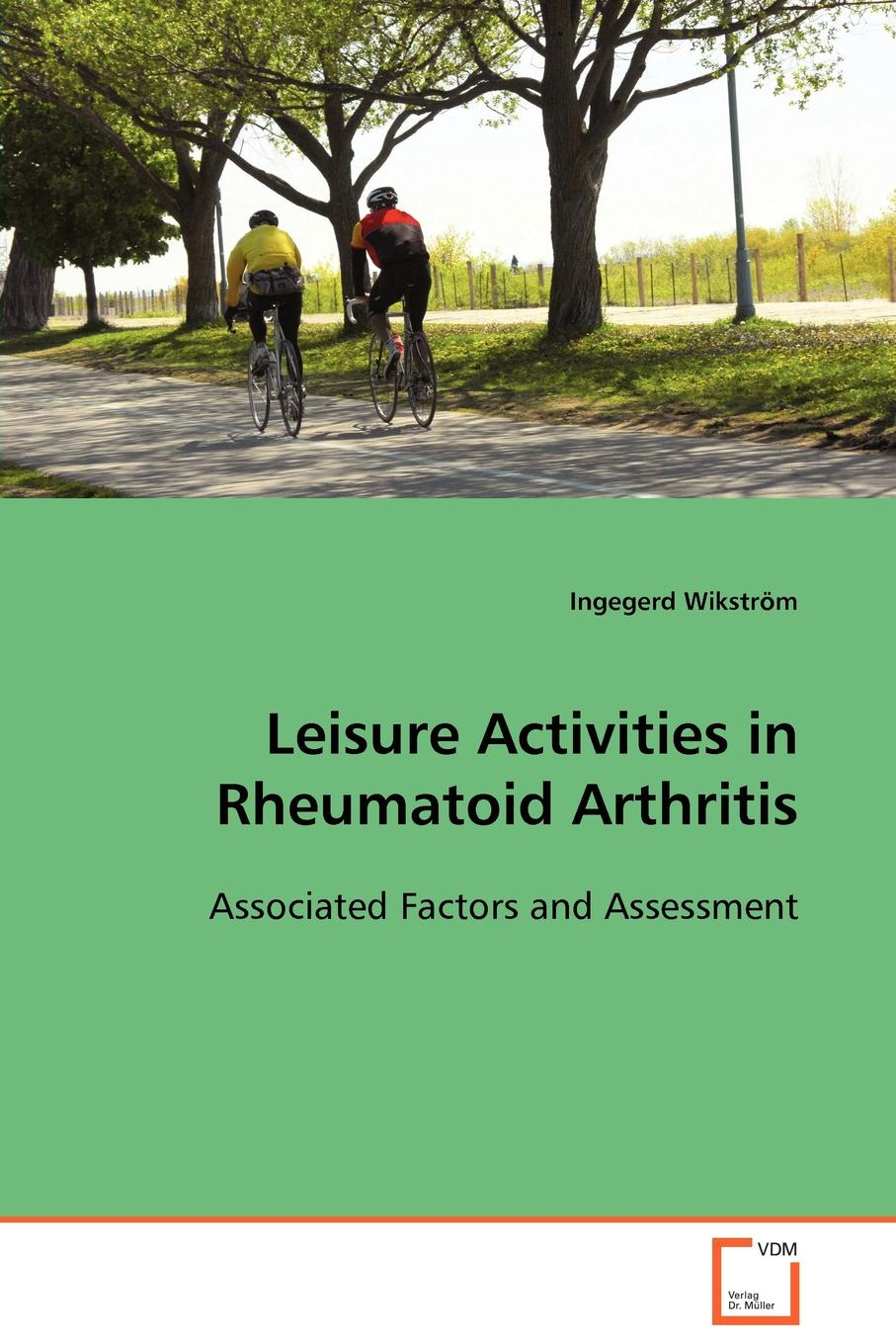 Ingegerd Wikström Leisure Activities in Rheumatoid Arthritis promoting engagement in leisure occupations