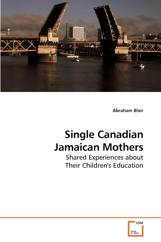 Abraham Blair Single Canadian Jamaican Mothers цена