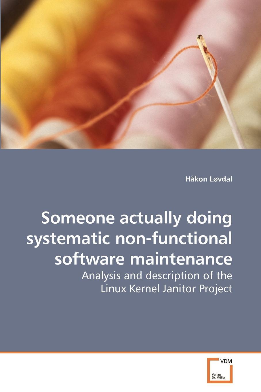 купить Håkon Løvdal Someone actually doing systematic non-functional software maintenance по цене 9889 рублей