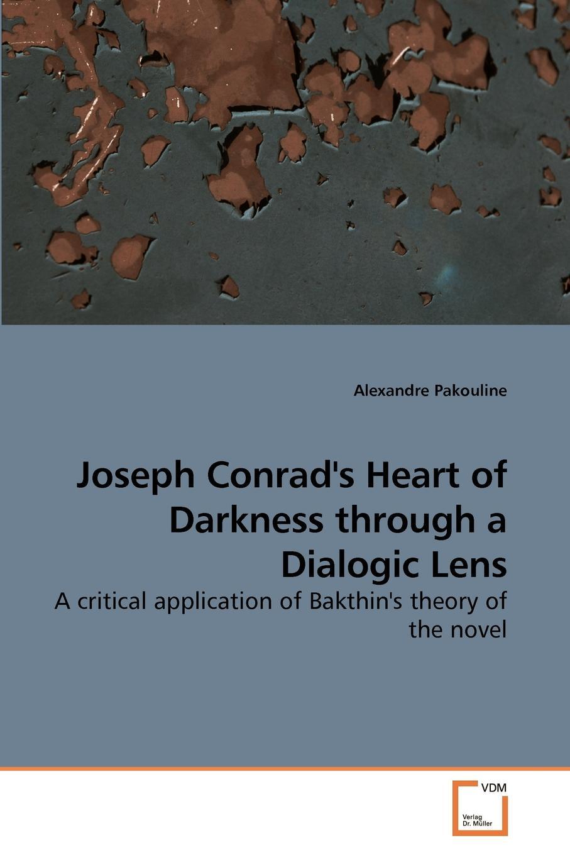 Alexandre Pakouline Joseph Conrad.s Heart of Darkness through a Dialogic Lens bakhtin the formal method in literary scholarship