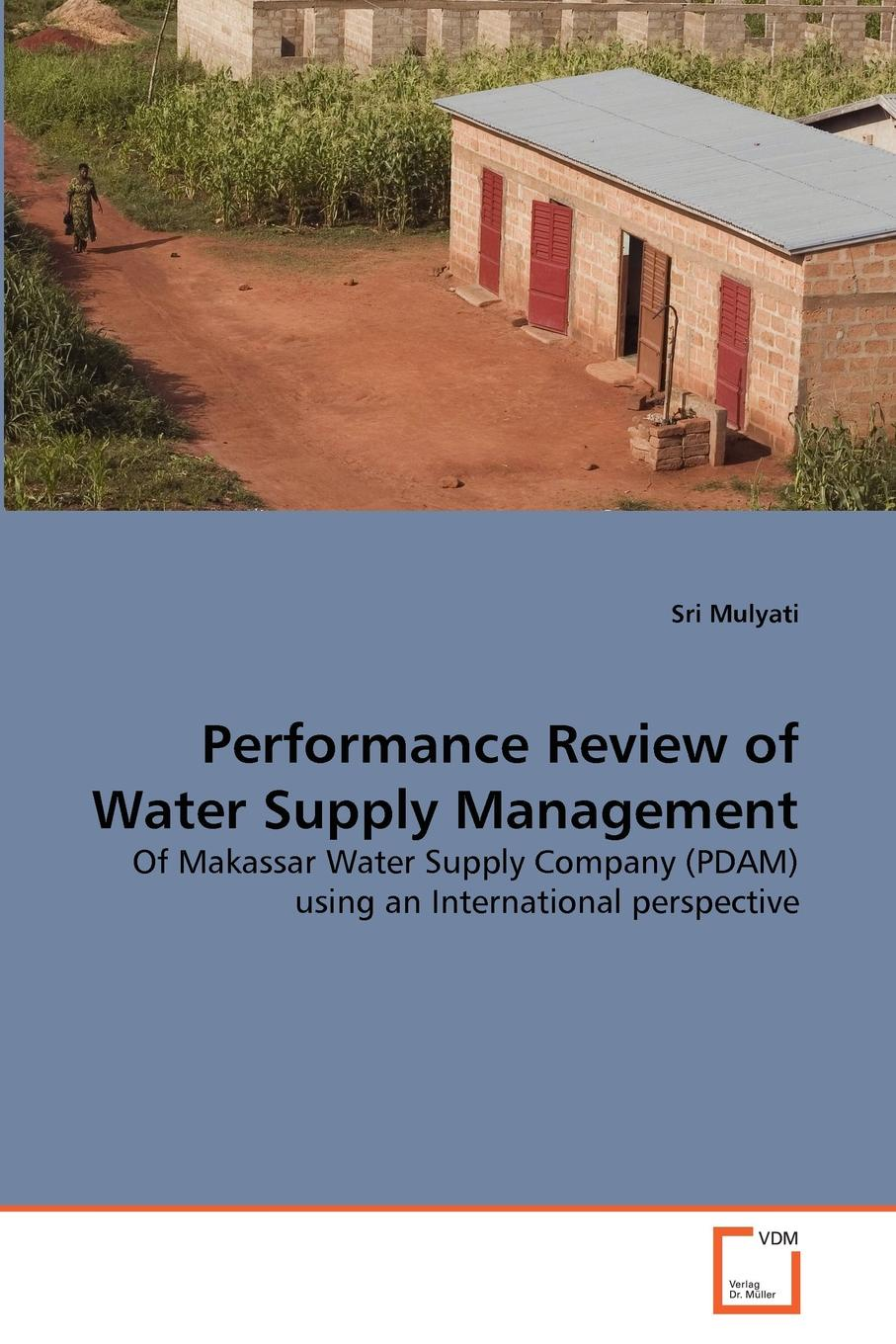 Sri Mulyati Performance Review of Water Supply Management voeller john g water safety and water infrastructure security