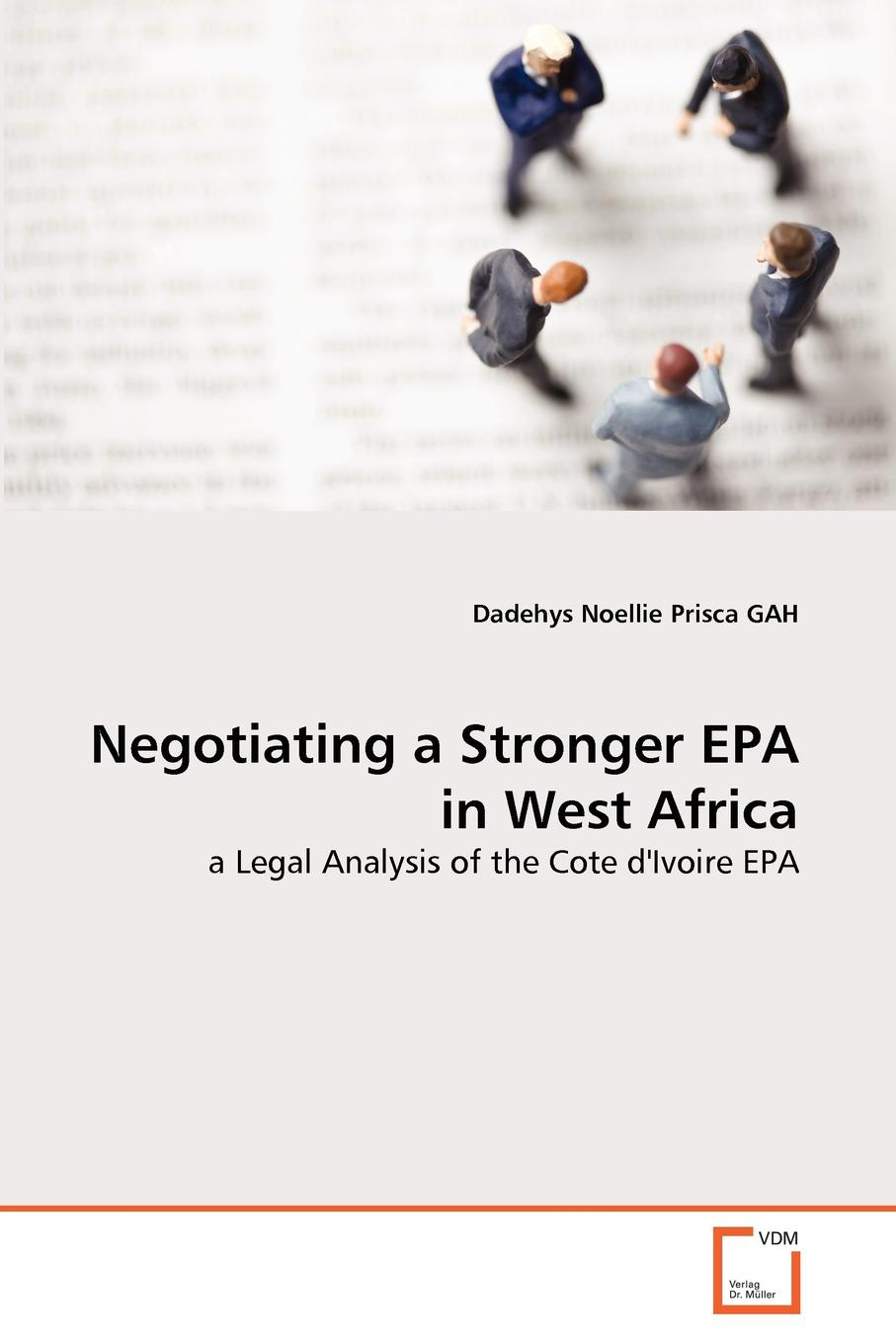 Dadehys Noellie Prisca GAH Negotiating a Stronger EPA in West Africa недорго, оригинальная цена