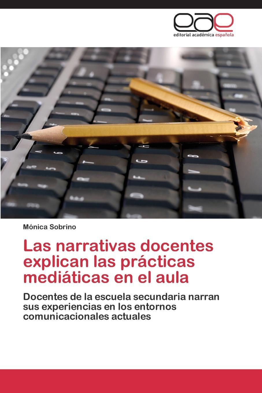 Sobrino Monica Las Narrativas Docentes Explican Las Practicas Mediaticas En El Aula цена и фото