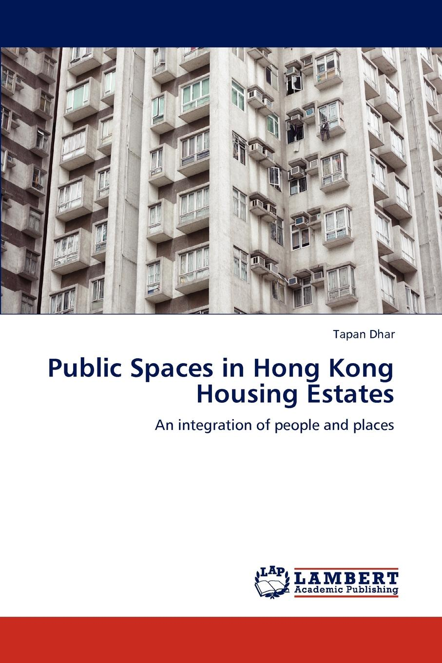Tapan Dhar, Dhar Tapan Public Spaces in Hong Kong Housing Estates недорого