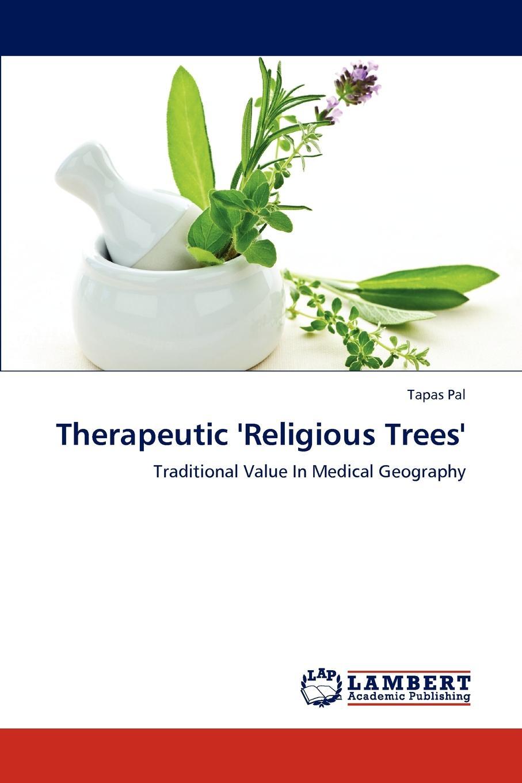 Tapas Pal Therapeutic .Religious Trees. therapeutic religious trees