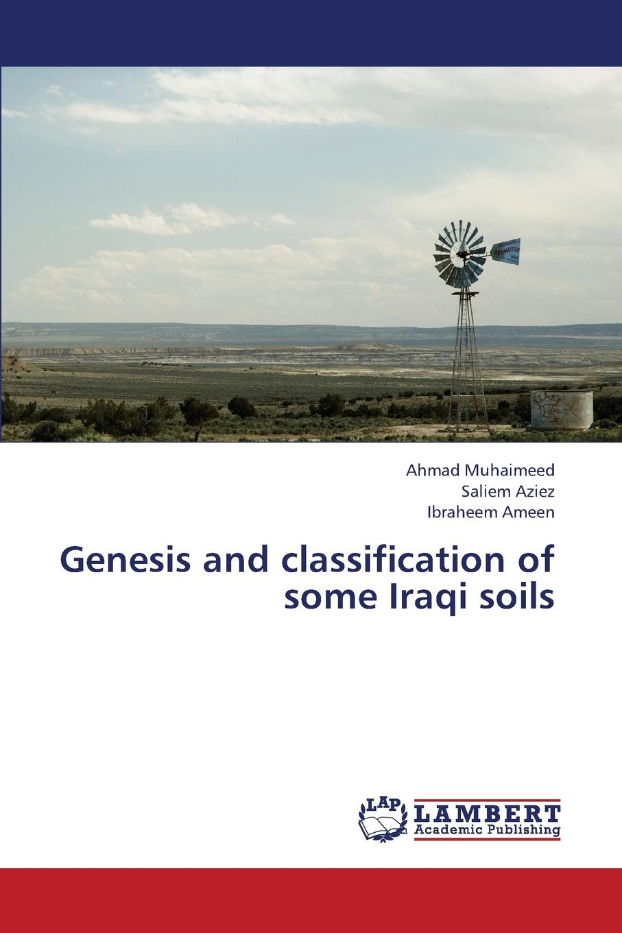 Фото - Muhaimeed Ahmad, Aziez Saliem, Ameen Ibraheem Genesis and Classification of Some Iraqi Soils frank d 1864 1963 gardner soils and soil cultivation