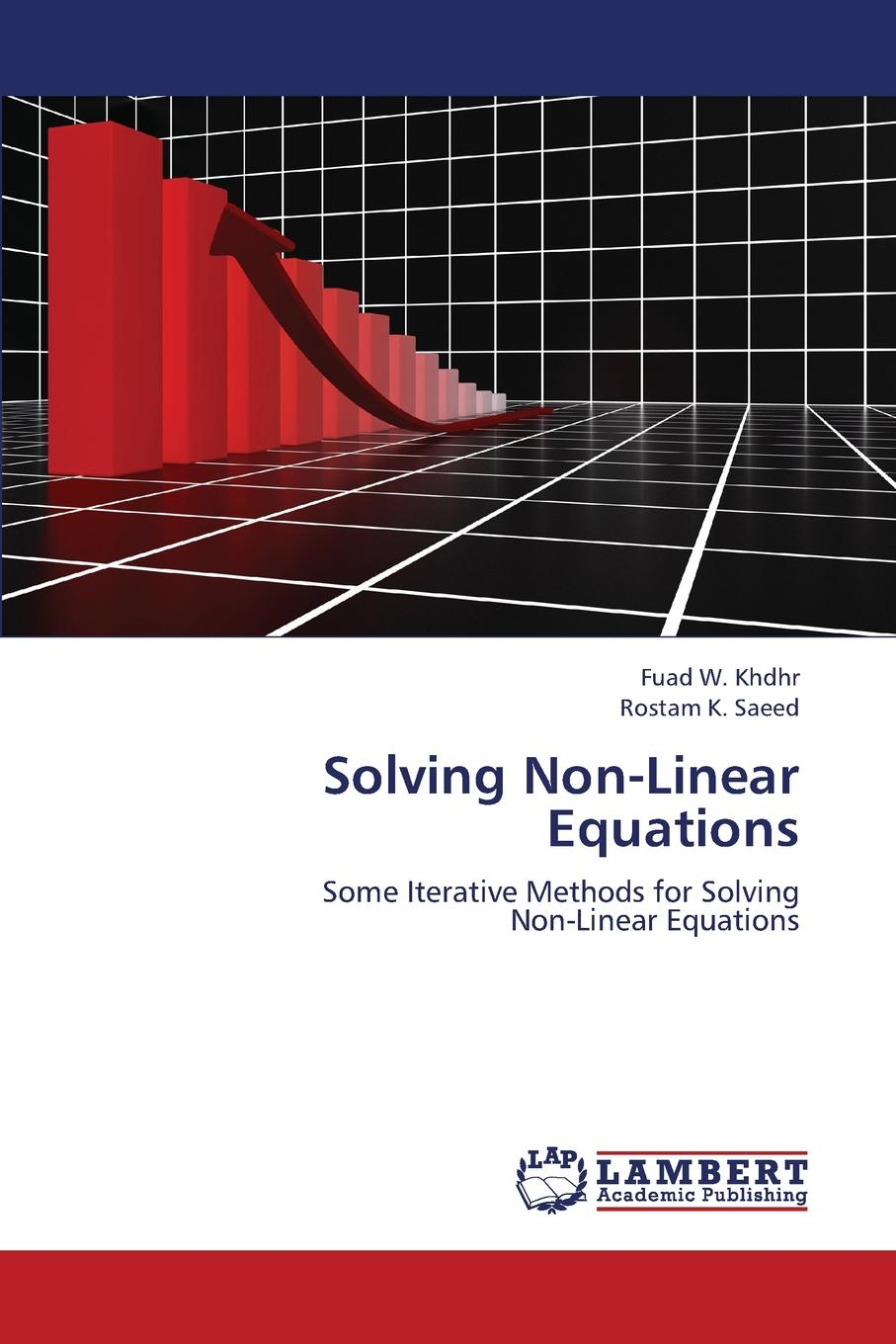W. Khdhr Fuad, K. Saeed Rostam Solving Non-Linear Equations цена