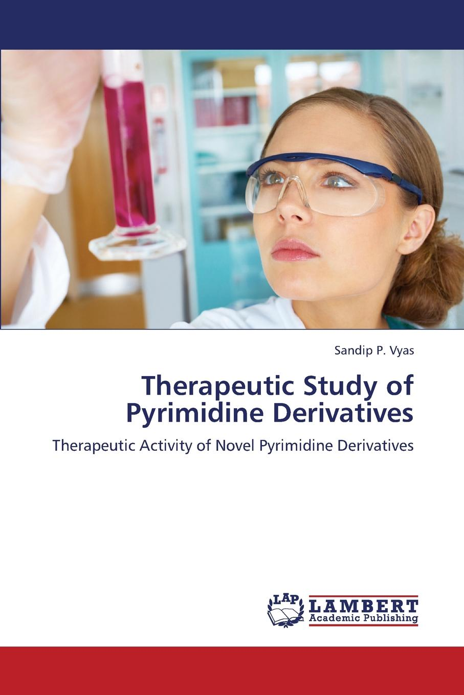 Vyas Sandip P. Therapeutic Study of Pyrimidine Derivatives недорго, оригинальная цена