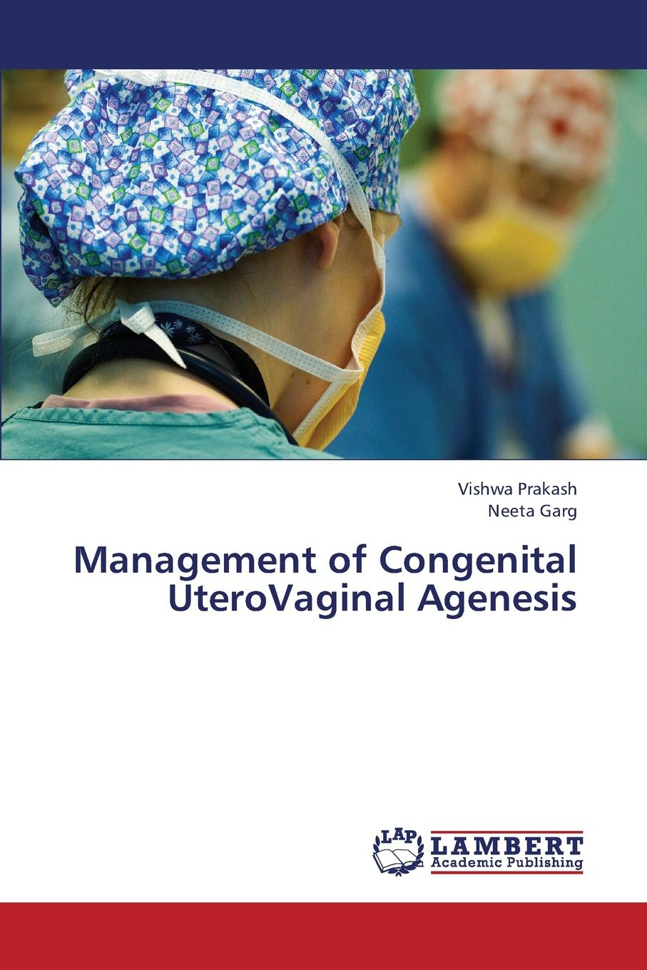 Prakash Vishwa, Garg Neeta Management of Congenital Uterovaginal Agenesis french in one click book with cd
