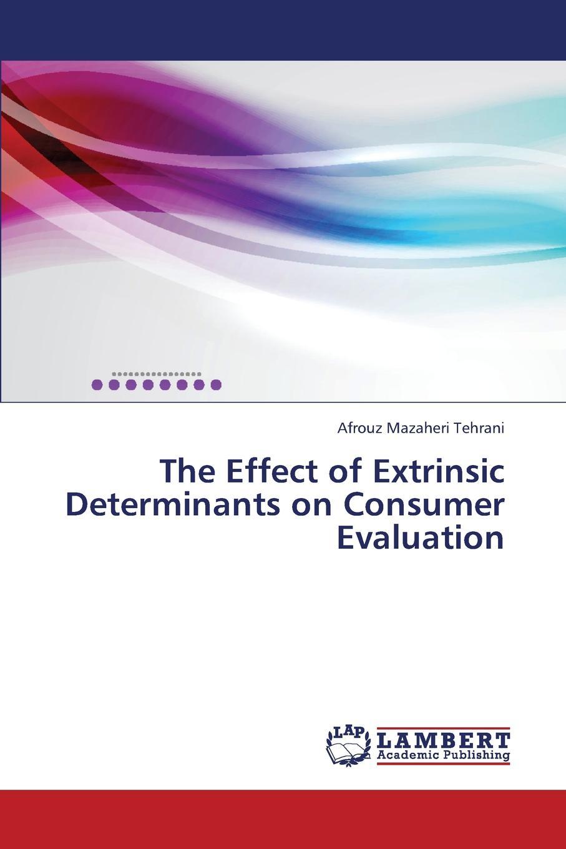 цены на Mazaheri Tehrani Afrouz The Effect of Extrinsic Determinants on Consumer Evaluation  в интернет-магазинах