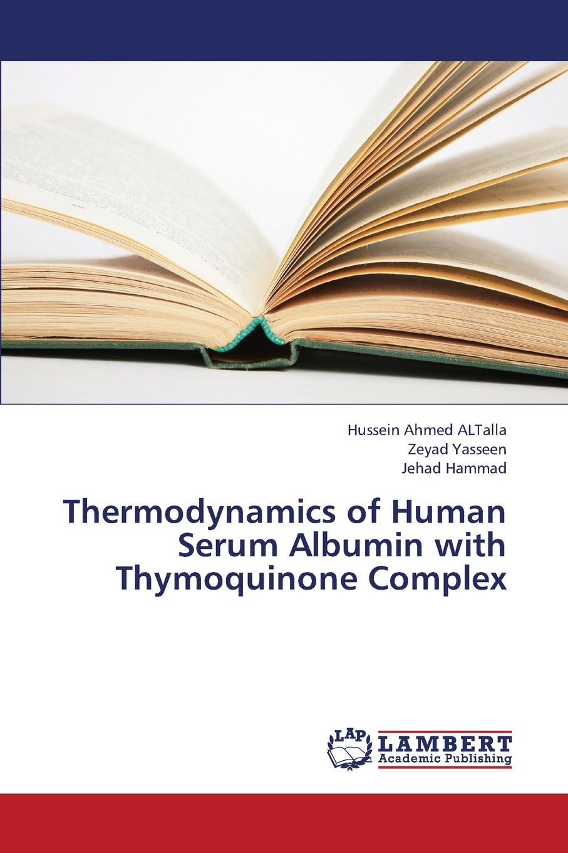 цены ALTalla Hussein Ahmed, Yasseen Zeyad, Hammad Jehad Thermodynamics of Human Serum Albumin with Thymoquinone Complex