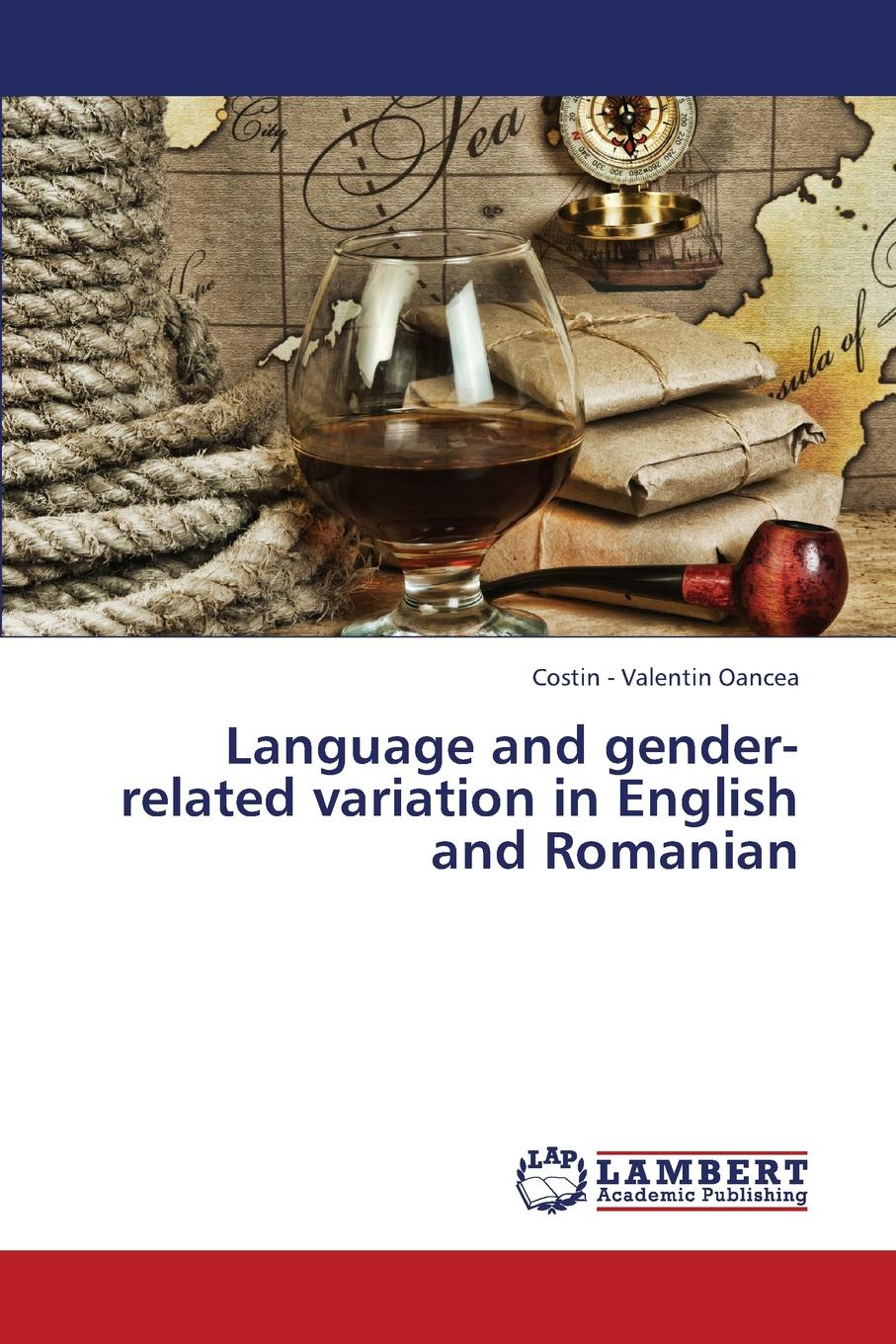 Oancea Costin -. Valentin Language and Gender-Related Variation in English and Romanian barnes william an outline of english speech craft