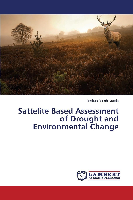 Jonah Kunda Joshua Sattelite Based Assessment of Drought and Environmental Change цены