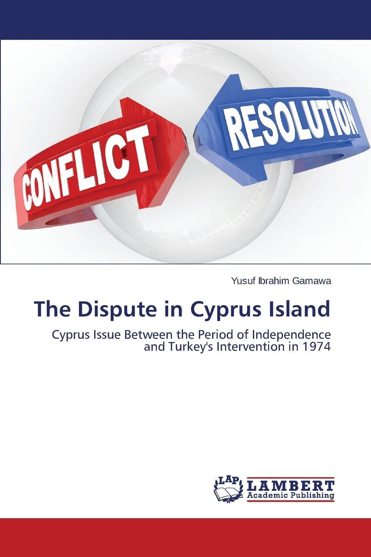 Ibrahim Gamawa Yusuf The Dispute in Cyprus Island