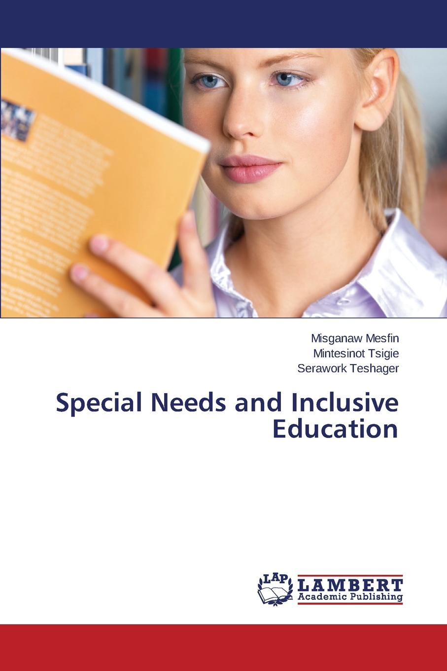 Mesfin Misganaw, Tsigie Mintesinot, Teshager Serawork Special Needs and Inclusive Education mathematics and special educational needs