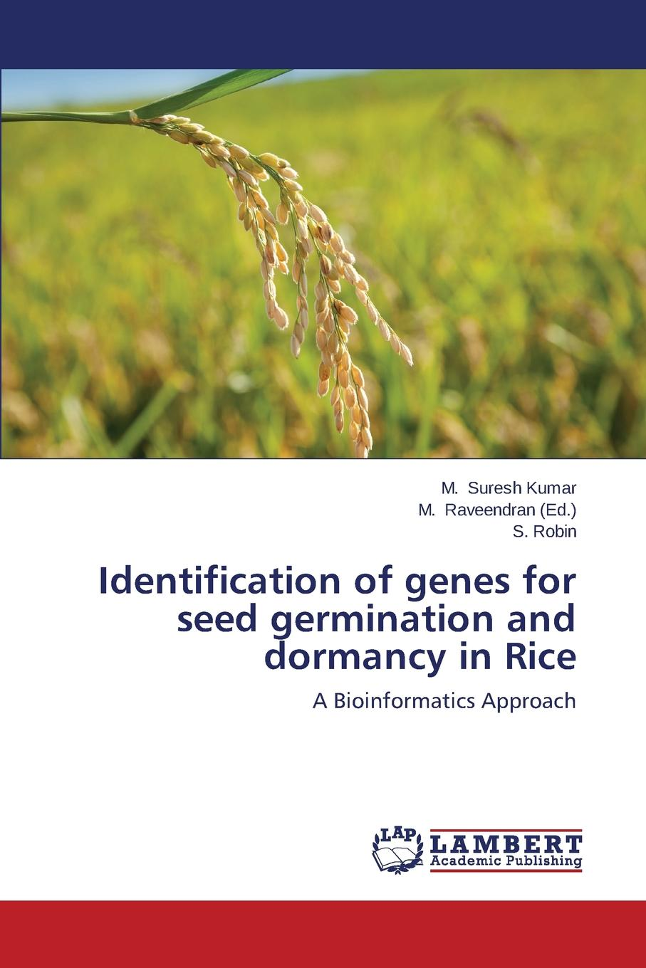 Suresh Kumar M., Robin S. Identification of genes for seed germination and dormancy in Rice b supka magdolna aba novak vilmos