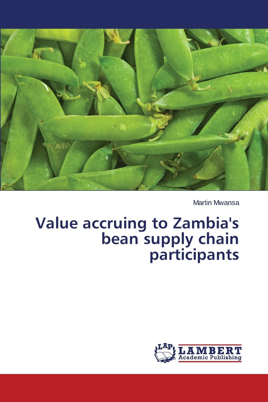 Mwansa Martin Value accruing to Zambia.s bean supply chain participants the time traders