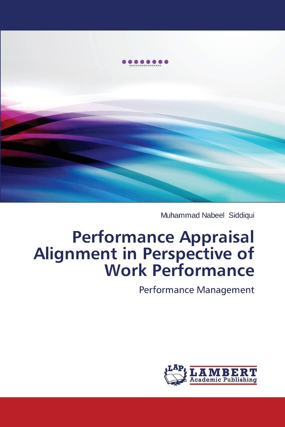 Performance Appraisal Alignment in Perspective of Work Performance Our main focus of the research was to find out Empirical study on...