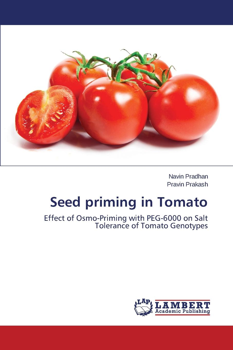 Pradhan Navin, Prakash Pravin Seed priming in Tomato mohamed aymen elouaer maher souguir and cherif hannachi effect of nacl priming on germination behavior of fenugreek
