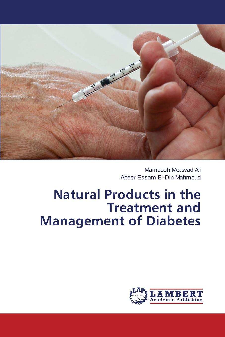 Moawad Ali Mamdouh, Essam El-Din Mahmoud Abeer Natural Products in the Treatment and Management of Diabetes недорго, оригинальная цена