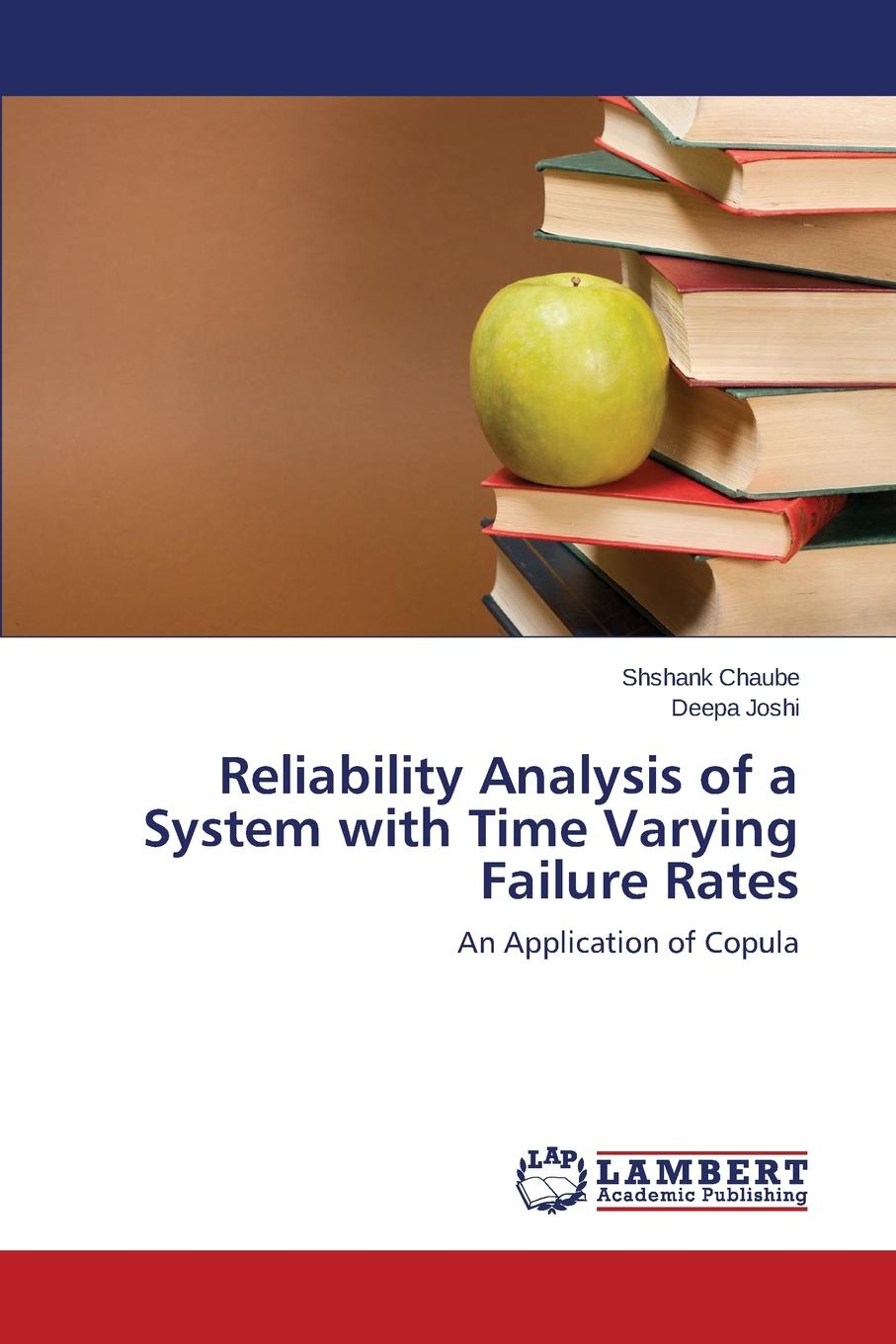 Chaube Shshank, Joshi Deepa Reliability Analysis of a System with Time Varying Failure Rates bazu marius failure analysis a practical guide for manufacturers of electronic components and systems