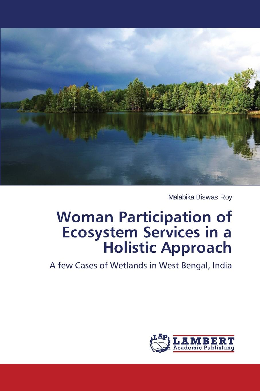 Biswas Roy Malabika Woman Participation of Ecosystem Services in a Holistic Approach недорго, оригинальная цена