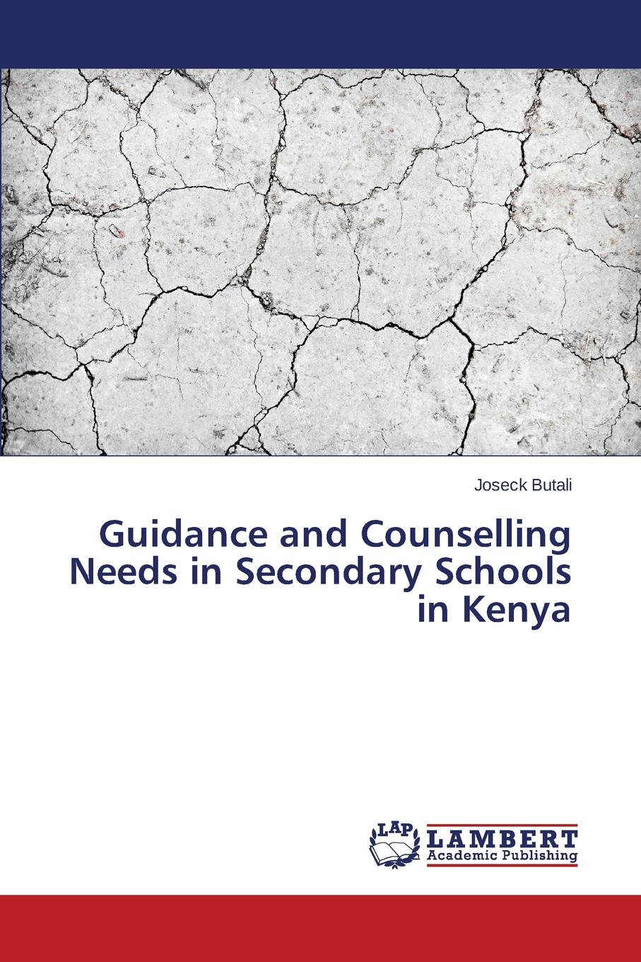 Butali Joseck Guidance and Counselling Needs in Secondary Schools in Kenya недорго, оригинальная цена