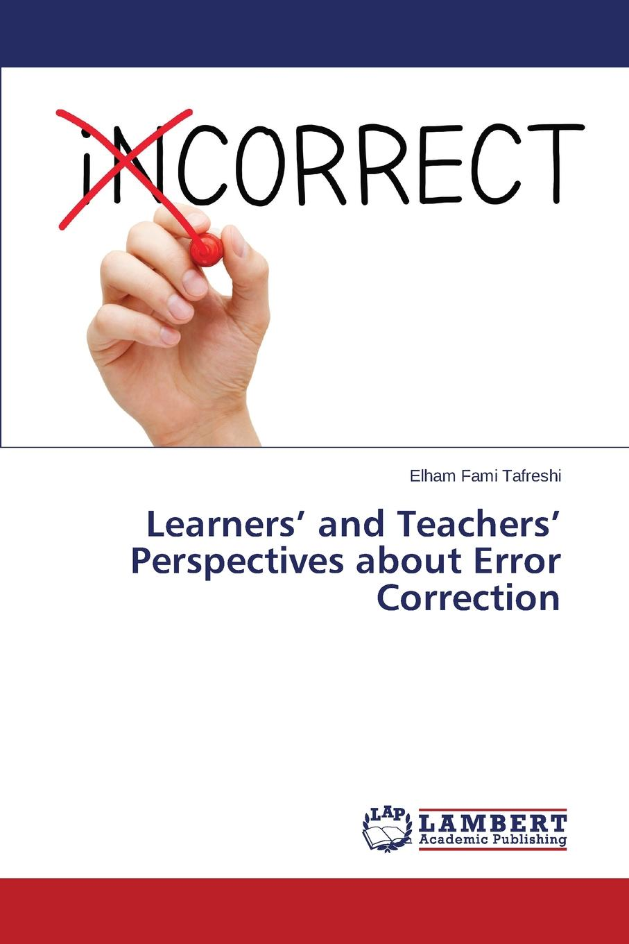 Fami Tafreshi Elham Learners. and Teachers. Perspectives about Error Correction william mark d performance based gear metrology kinematic transmission error computation and diagnosis isbn 9781118357880