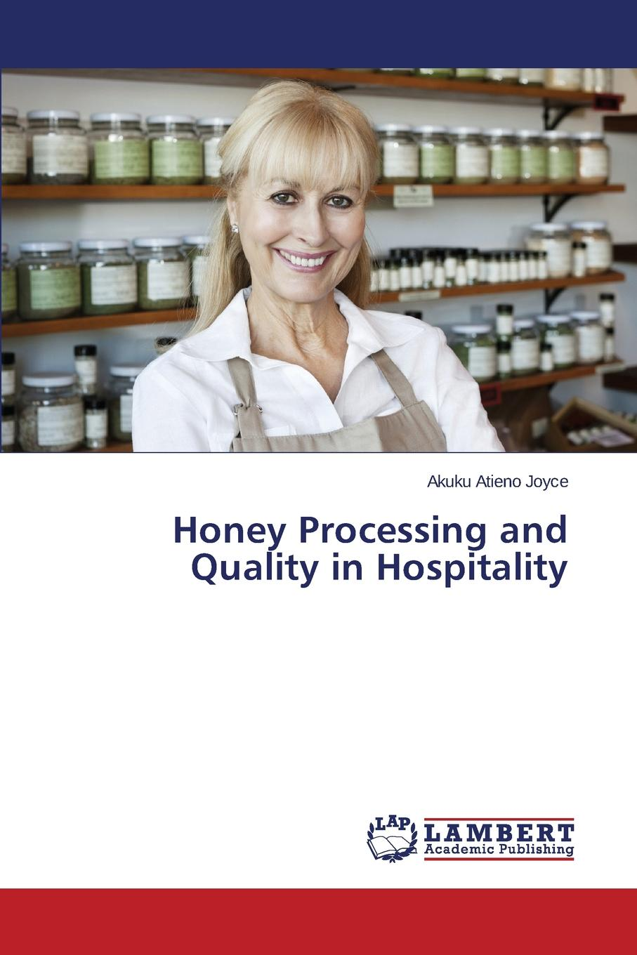 Atieno Joyce Akuku Honey Processing and Quality in Hospitality making your mark in hotel industry jobs