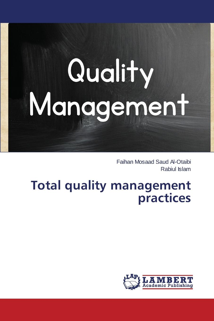 Al-Otaibi Faihan Mosaad Saud, Islam Rabiul Total quality management practices abadal salam t hussain measurement techniques of total quality management tqm