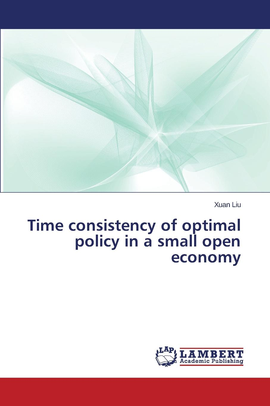 Liu Xuan Time consistency of optimal policy in a small open economy vegas at odds – labor conflict in a leisure economy 1960–1985