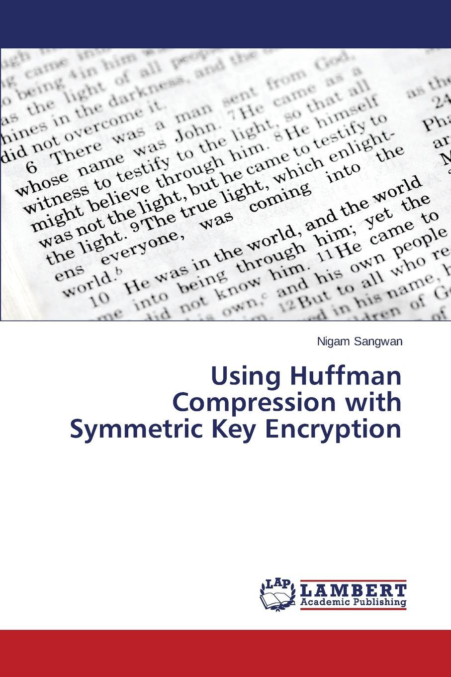 Sangwan Nigam Using Huffman Compression with Symmetric Key Encryption dna based cryptography