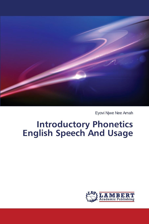 Njwe Nee Amah Eyovi Introductory Phonetics English Speech And Usage keith johnson acoustic and auditory phonetics
