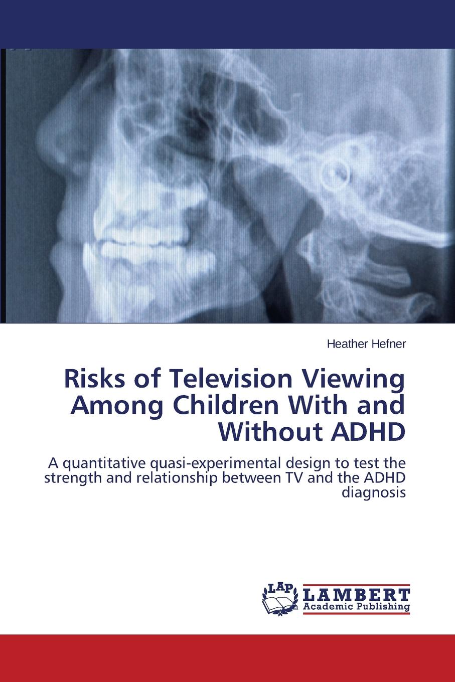 купить Hefner Heather Risks of Television Viewing Among Children with and Without ADHD онлайн