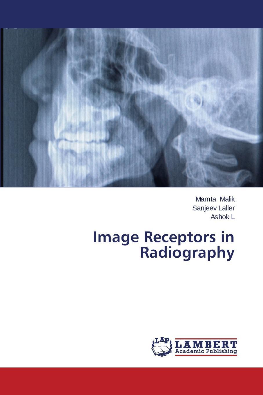 купить Malik Mamta, Laller Sanjeev, L. Ashok Image Receptors in Radiography по цене 10114 рублей