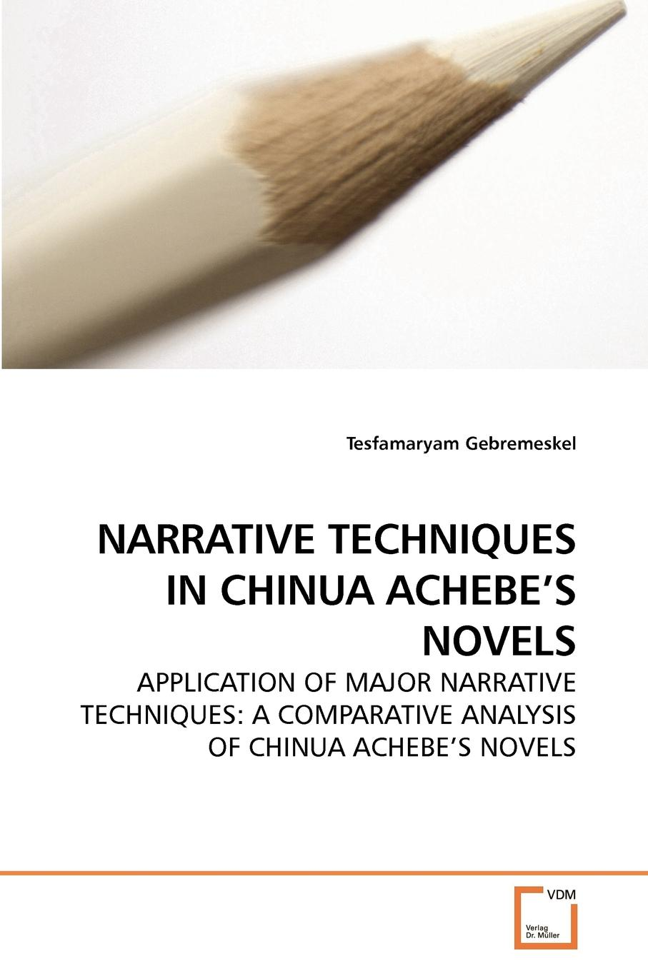 Tesfamaryam Gebremeskel NARRATIVE TECHNIQUES IN CHINUA ACHEBE.S NOVELS forman samuel s narrative of a journey down the ohio and mississippi in 1789 90