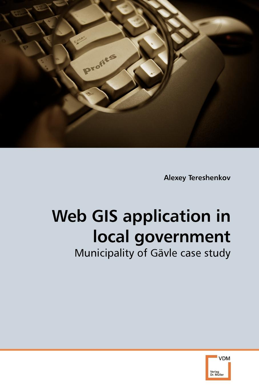 Alexey Tereshenkov Web GIS application in local government jeremy crampton w mapping a critical introduction to cartography and gis