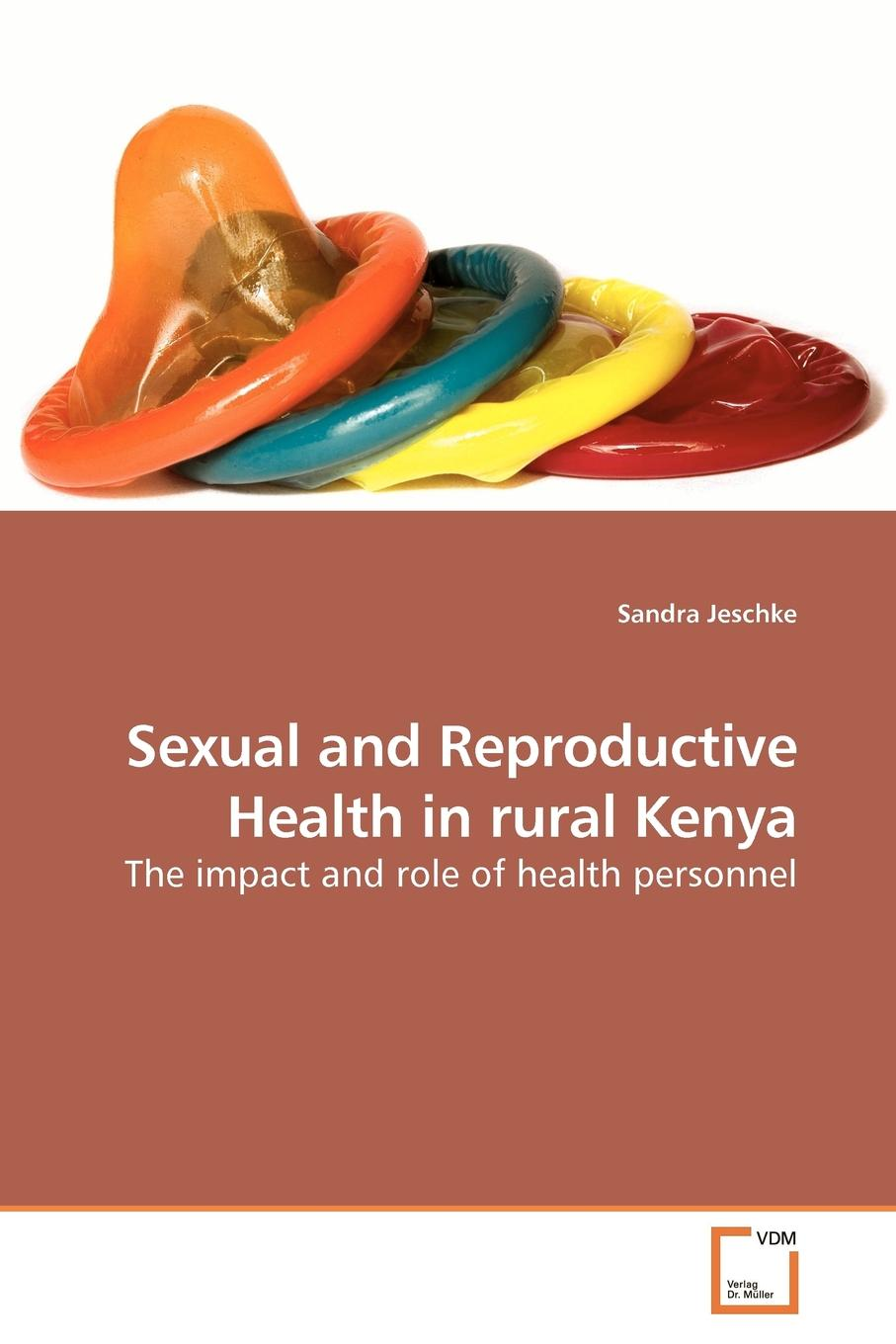 Sandra Jeschke Sexual and Reproductive Health in rural Kenya olga b a van den akker reproductive health psychology