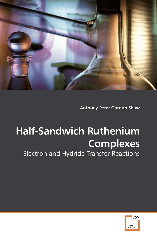 Anthony Peter Gordon Shaw Half-Sandwich Ruthenium Complexes ceria based nano catalysts