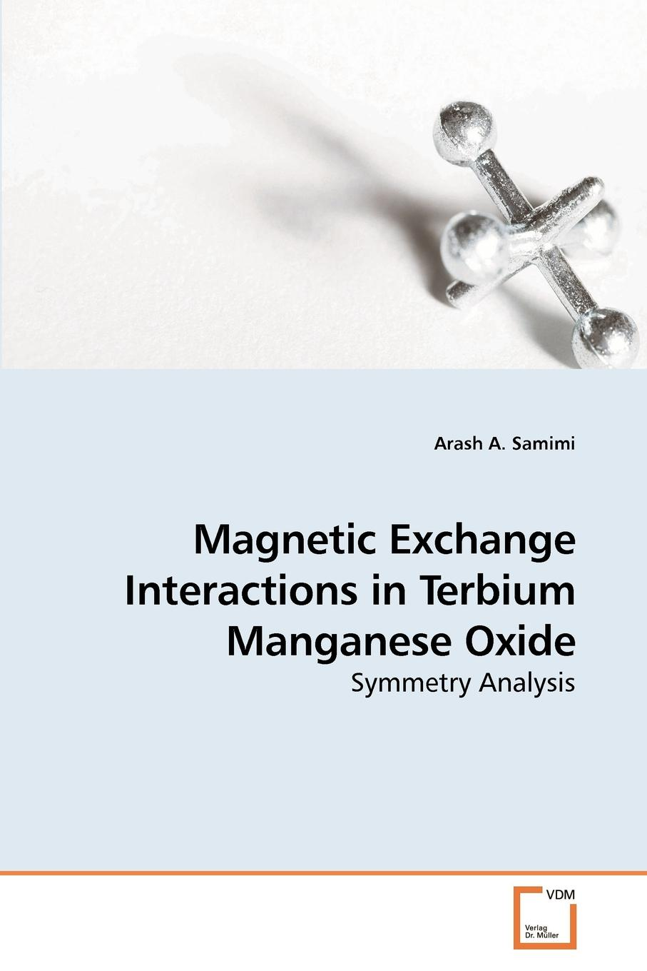 Arash A. Samimi Magnetic Exchange Interactions in Terbium Manganese Oxide generation of magnetic field in laser plasma interactions