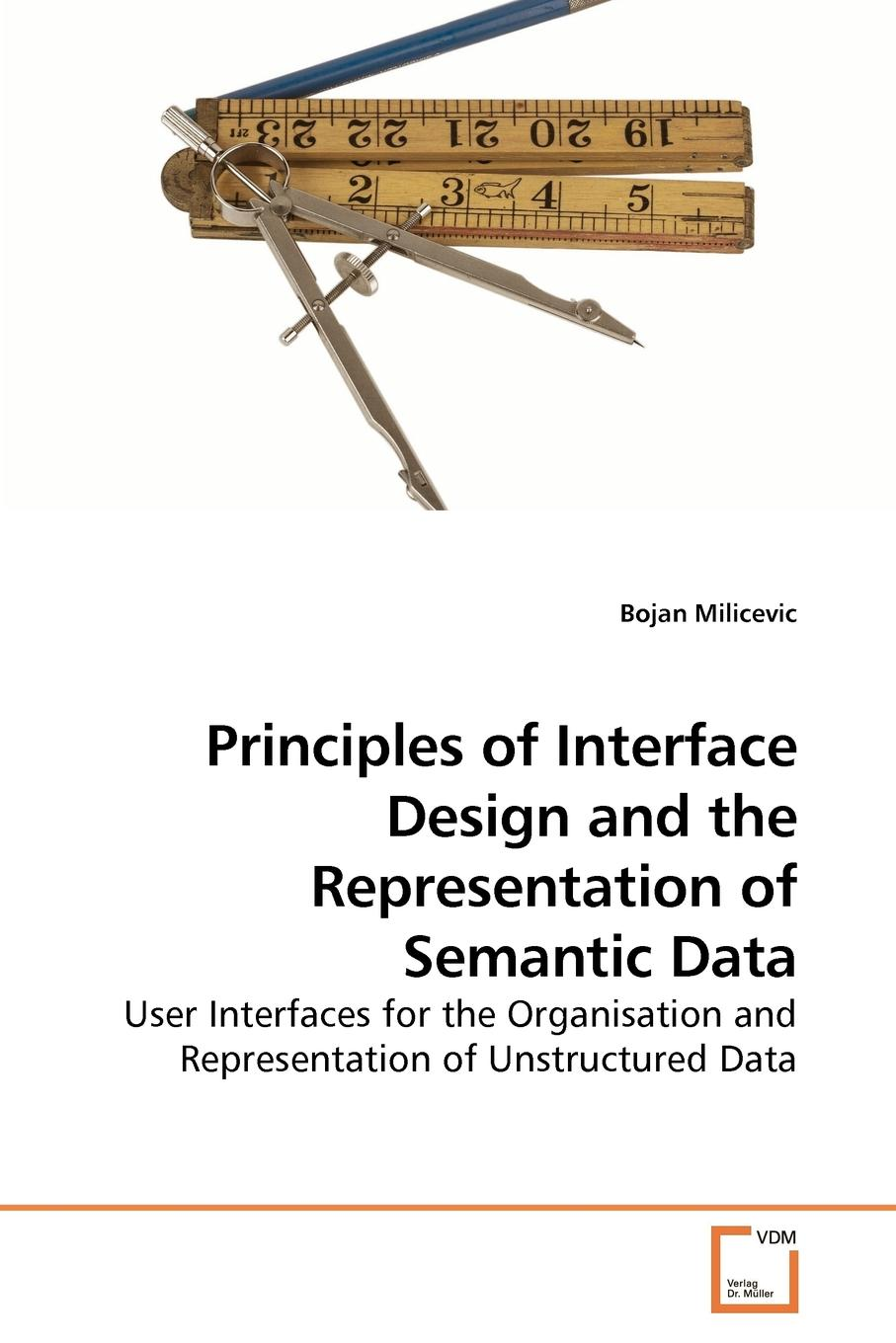 Bojan Milicevic Principles of Interface Design and the Representation of Semantic Data недорого