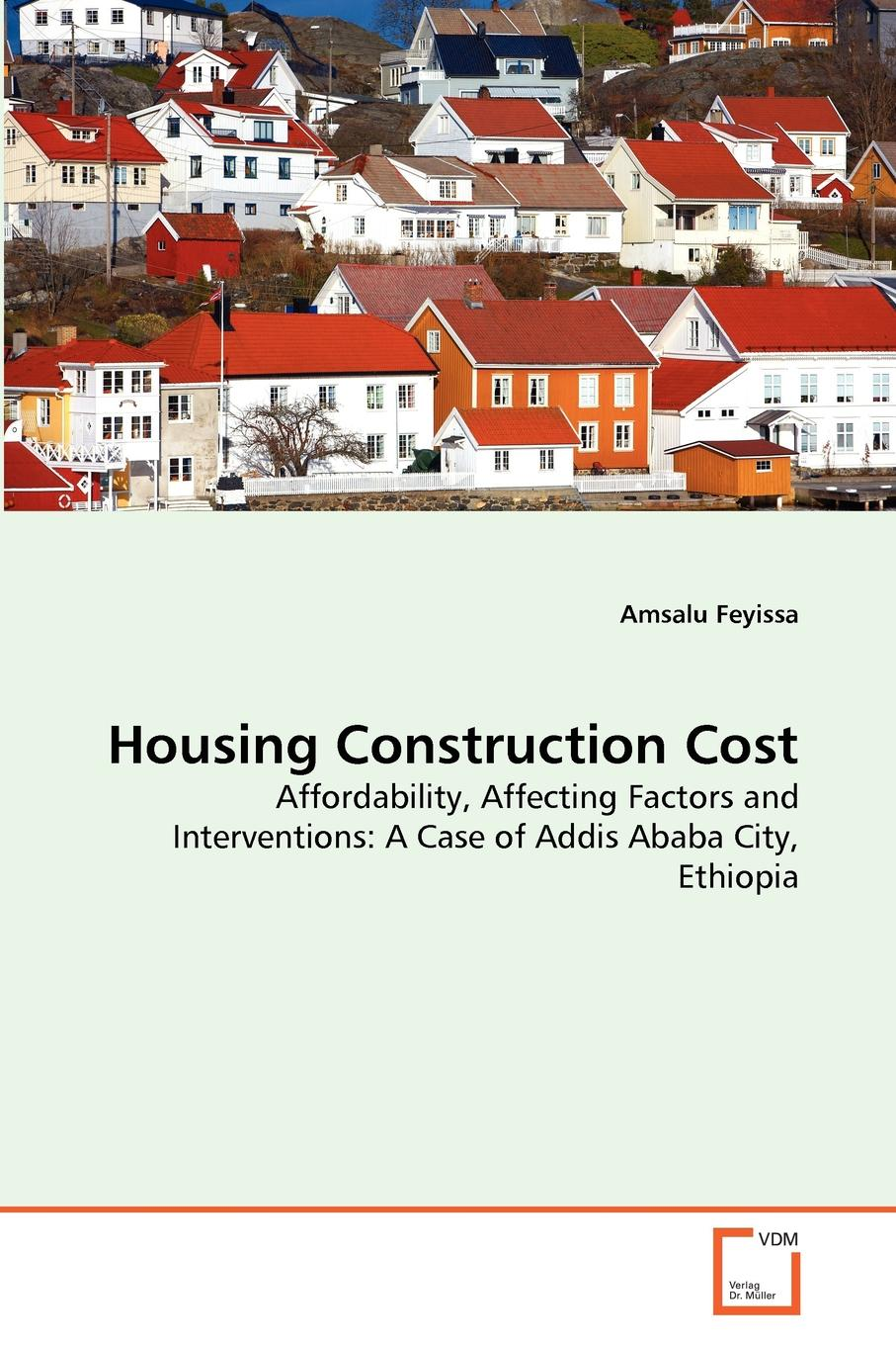Amsalu Feyissa Housing Construction Cost the cost of contracting out