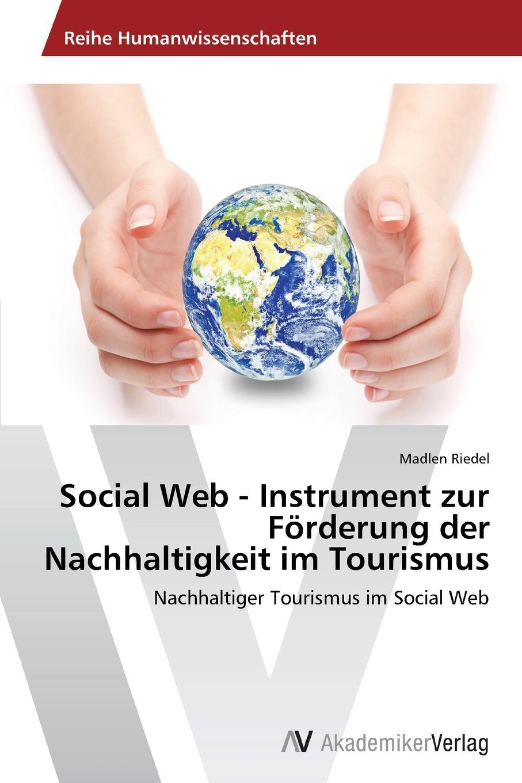 Riedel Madlen Social Web - Instrument zur Forderung der Nachhaltigkeit im Tourismus