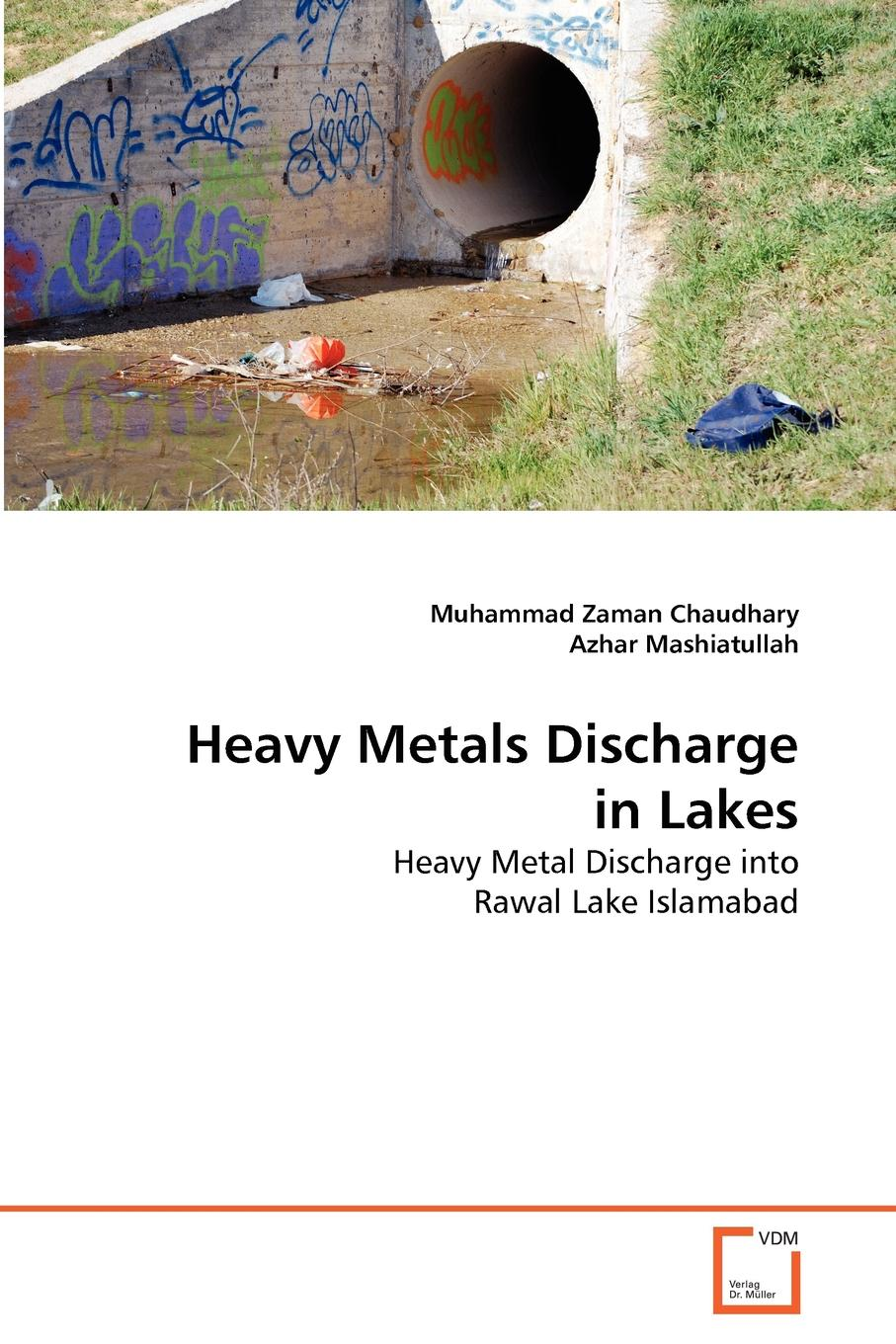 Muhammad Zaman Chaudhary, Azhar Mashiatullah Heavy Metals Discharge in Lakes bioavailability and solubility equilibria of heavy metals in soils