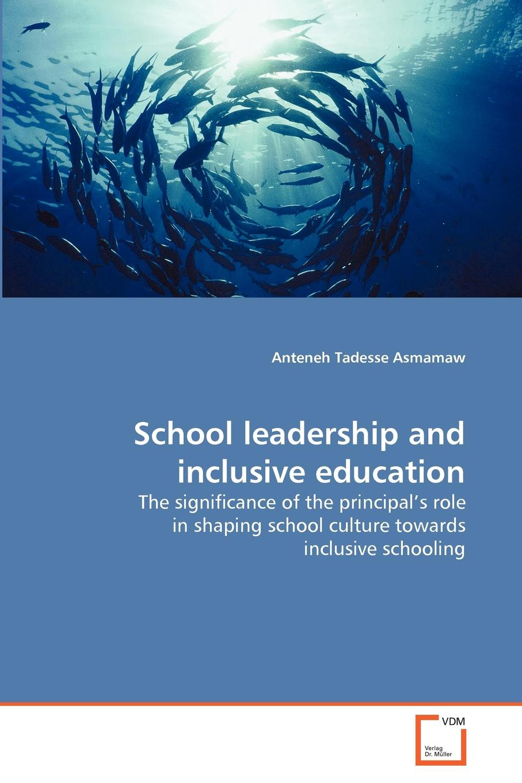Anteneh Tadesse Asmamaw School leadership and inclusive education megan tschannen moran trust matters leadership for successful schools