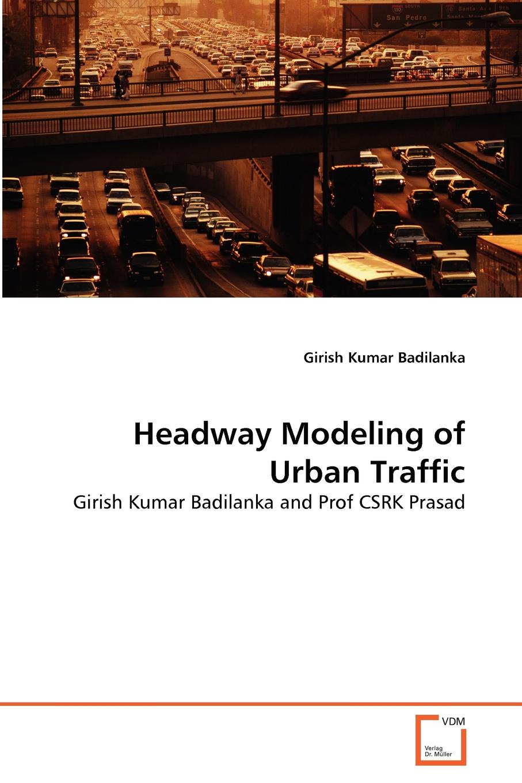 Girish Kumar Badilanka Headway Modeling of Urban Traffic колонки defender spk 530 white 2x2w usb интерфейс